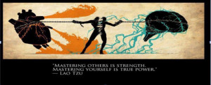 """ Mastering others is strength, mastering yourself is true power"" - Lao Tzu"